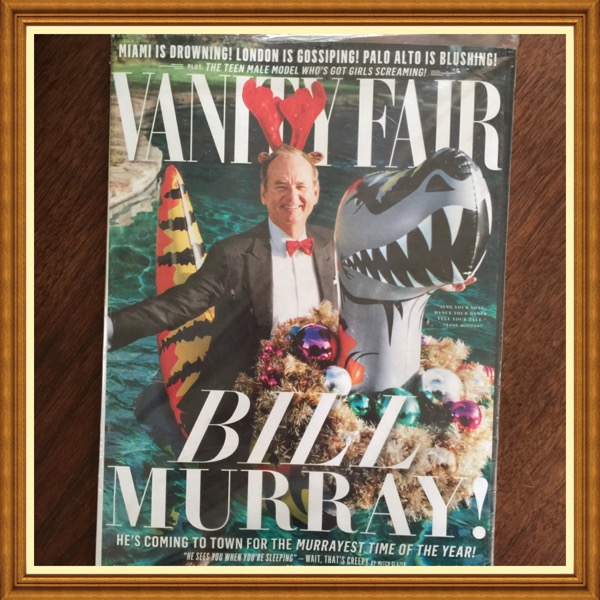 Vanity Fair Magazine, December 2015, Bill Murray. He's Coming To Time for The Murrayest Time of the Year #TT911-VF-DEC15